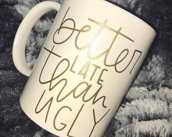 Better Late Mug