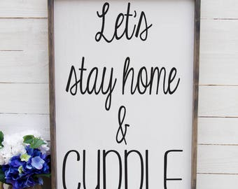 Let's Stay Home and Cuddle Above the Bed Sign Romantic Bedroom Sign Rustic Above The Bed Sign Rustic Romantic Master Bedroom Sign Wooden