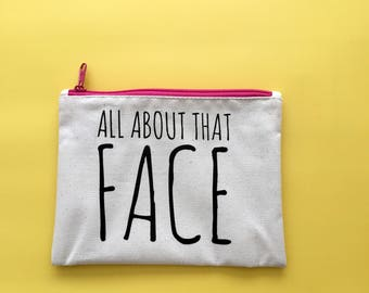 Makeup Bag | All About That Face | Toiletry Bag | Zipper Pouch | Cosmetic Bag | Pink Zip Makeup Bag | Gift For Women