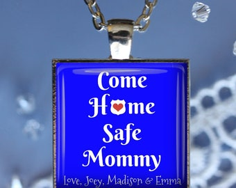 Come Home Safe Mommy - Police or Fire Department - Customized with Names - Pendant, Necklace or Key Chain - Blue, Red or White Background