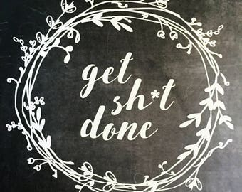 get it done funny print. get shit done. motivational office decor. subtle nsfw wall art. girl boss. typography art. inspirational poster.