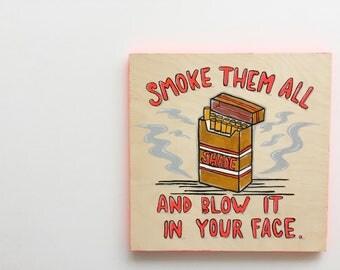 SHADE SMOKES - Original Art Work - Wood Panel - Paint