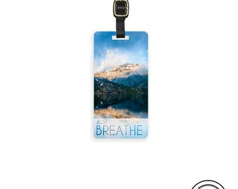 Luggage Tag Just Breathe Mountain Scenic  Metal Luggage tag  Printed Custom Info Single Tag