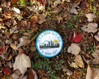 It's a Good Day for a Good Day Patch Sew on Embroidered Patch or Magnet Handmade in the USA