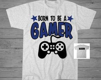 Born to Be a Gamer T-Shirt | Personalized Gamer T-Shirt | Gamer Shirt for Boys | Video Game Shirt | Gift for Gamer | Geek Shirt | Nerd Shirt