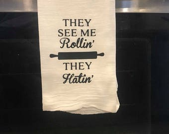 They see me Rollin' they Hatin' Flour Sack Kitchen Towel