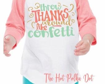 "Girls Thanksgiving Shirt, Girls Fall Raglan"" Throw Thanks around like Confetti"", Infant Toddler Youth Girl Baseball Shirt"