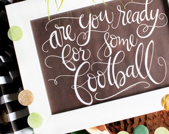 ART PRINT - Football - Are Ypu Ready for Some Football - hand lettered art print  - Hand Lettering - game day
