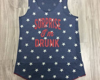 Surprise I'm Drunk Tank Top Fourth Of July 4th Of July Memorial Day Labor Day Woman's Tank