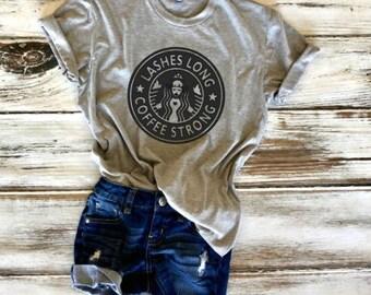 Lashes Long Coffee Strong, Eyelashes Shirt, Coffee Tumblr Tee, Makeup Fashion Shirt, Coffee Shirt