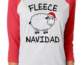 Fleece Navidad Baseball Tee ~ Fleece Navidad Raglan ~ Feliz Navidad Tee Shirt ~ Christmas Tee ~ Christmas Raglan ~ Funny Holiday Shirt Tee