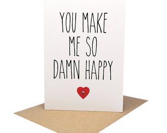 Love Card, Anniversary Card, Card for Husband, Card for Wife, You Make Me So Damn Happy, Fun Valentine's Day Card, Boyfriend Card HVD007