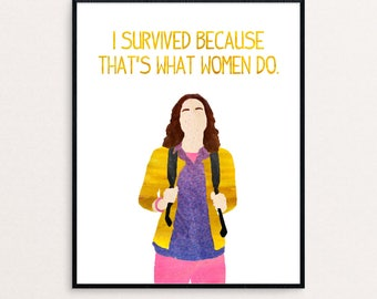 """Unbreakable Kimmy Schmidt Quote """"I survived because that's what women do."""" Watercolor Digital Print"""