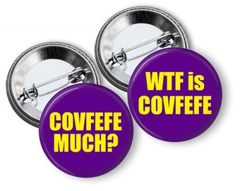 COVFEFE pins Covfefe buttons  Anti Trump Protest Pins, Buttons, Badges 2.25 inch pinback Button Set