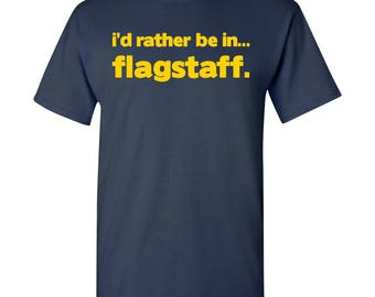 I'd Rather Be In...Flagstaff T Shirt - Navy