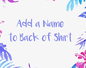 Add a name to the back of a t-shirt or infant bodysuit