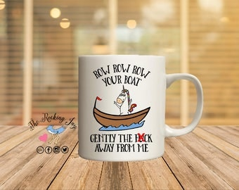 Row row row your boat, unicorn mug, offensive mugs, funny mug, rainbow mug,sublimated mug, printed mug,