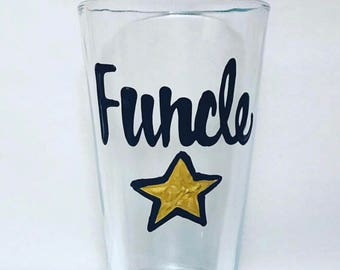 Funcle- Uncle Gift- Uncle Mug- Uncle Pint Glass- Gifts for Uncle- Christmas or Father's Day Gift- Mother's Day gift- Gifts for dad- beer