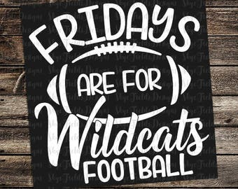 Fridays are for Wildcats Football (other teams avail upon request) SVG, JPG, PNG, Studio.3 File for Silhouette, Cameo, Cricut