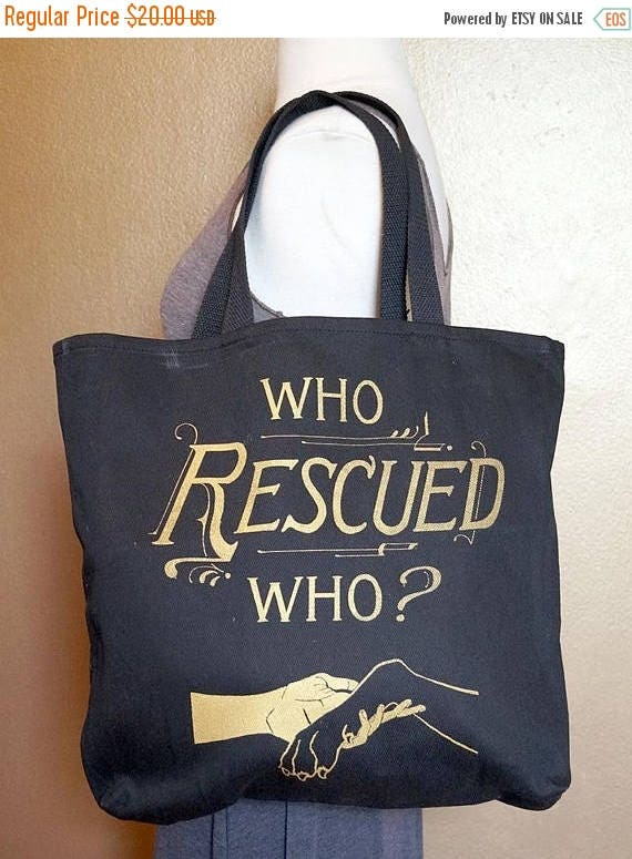 """ON SALE Tote Bag """"Who Rescued Who?"""" Gold Ink on Black Cotton"""