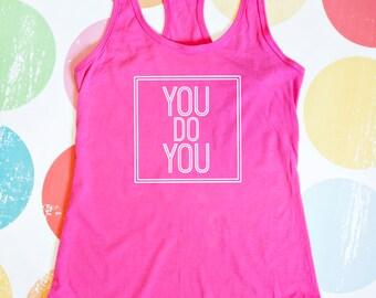 Gym Tank Top - You Do You - Pink Racerback Tank