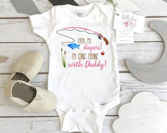 Fishing Onesie®, Pack My Diapers I'm going Fishing With Daddy, Baby Shower Gift, Fishing Girl shirt, Fishing Buddy, Fishing Daddy Daughter