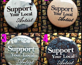 Support Your Local Artist Print Pinback Button Collectable By Kayla Townsend