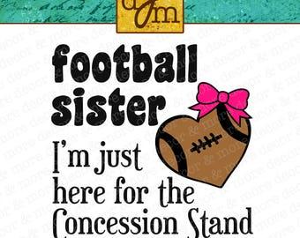 FOOTBALL SISTER SVG / Football Sister Svg File / Football Sister Shirt / Football Sister Decal / Football Sister / Football Decal / Cricut