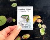 Rainbow Trout Enamel Pin - Lapel Pin - Badge
