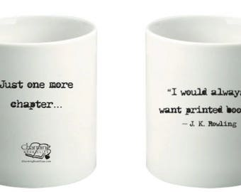 Book Lovers Mug / J K Rowling Quote Mug / Just One More Chapter Mug / Book Lover Gift / Reader Mug / Book Quote Mug