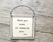 What you seek is seeking you. Ceramic Rumi Square Wall Plaque.  Holiday gift. Inspiration art. Poetry home decor. IN STOCK