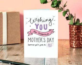 Wishing You The Happiest Mother's Day Because You're Just The Best