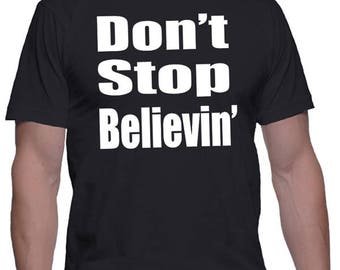 Song Lyrics Quote T-Shirt - Don't Stop Believin' by Journey, Steve Perry, 80' Rock & Roll