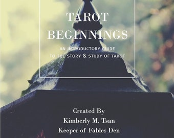 Tarot Beginnings: An Introductory Guide to the Story and Study of Tarot [E-book]