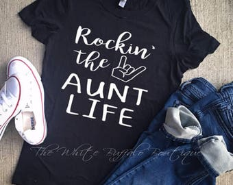 Rockin' the Aunt Life Tee| Unisex Short Sleeve T- Shirt |Aunt Shirt |Best Aunt| Gifts for Aunt| New Aunt| Cute Woman's T-shirt | 15 Colors