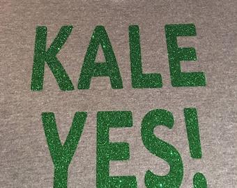 Kale Yes! in White or Green Glitter Womens V-Neck Super Soft Gray, Black or Green shirt.