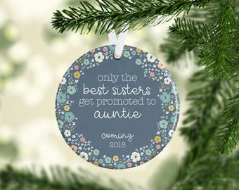 Only the Best Sisters Christmas Ornament, New Aunt, Pregnancy Announcement, Baby announcement, The Best Sisters, Aunt to Be, sister