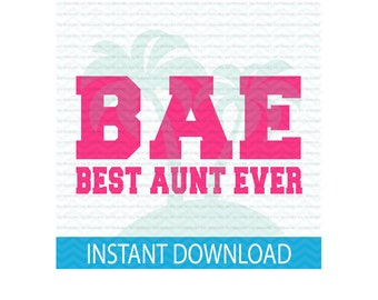BAE svg, Best Aunt Ever svg,  Favorite Aunt SVG, SVG, svg files for Silhouette, Instant Download