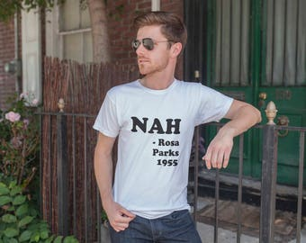Nah Rosa Parks White Cotton Men T-Shirt | History Civil Rights
