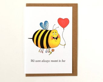We Were Always Meant To Bee Greeting Card - Pun - Humour - Love Romance Card - Valentine's Day Card