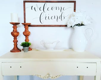 Welcome friends sign.