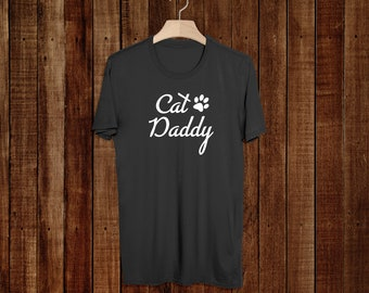 Cat Daddy - Fathers Day - Shirt - Gift Idea - Cat Dad - T-Shirt - Tee - Daddy - Cat Lover - Kitten - Rescue - Adopt - Men - Gift for Him