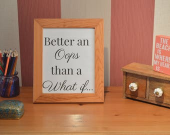 Better an Oops Than a What If Printable Quote