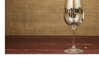 BPA Free Plastic Teacher Life Wine Glass- Teacher Gift- Wine- School