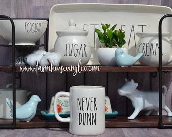DECAL ONLY~Rae Dunn Inspired Never Dunn Vinyl Decal~Rae Dunn Decal~Rae Dunn Mug Decal~Kitchen Decor~Farmhouse Decor~Country Decor