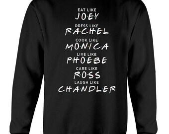 Friends tv show eat like joey sweatshirt, dress like rachel sweatshirt, friends t shirt, friends tv show merchandise,