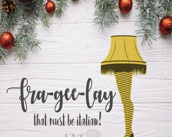 A Christmas Story Leg Lamp Inspired SVG, FraGeeLay That Must be Italian SVG, FraGeeLay SVG