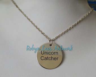 Unicorn Catcher Engraved Stainless Steel Disc Necklace on Silver Crossed Chain or Black Faux Suede Cord. Mythical Beasts, Costume