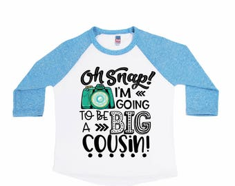 Oh Snap I'm Going to be a Big Cousin - New Baby Announcement Shirts - Boys' Shirts - Future Big Cousin - Promoted to Big Cousin Shirts