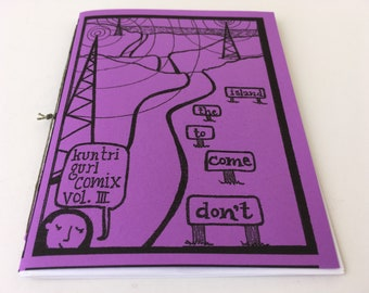 "Vol. 3 Kuntri Gurl Comix ""Don't come to the Island, let the Island come to you"", self-published mini-comic zine"